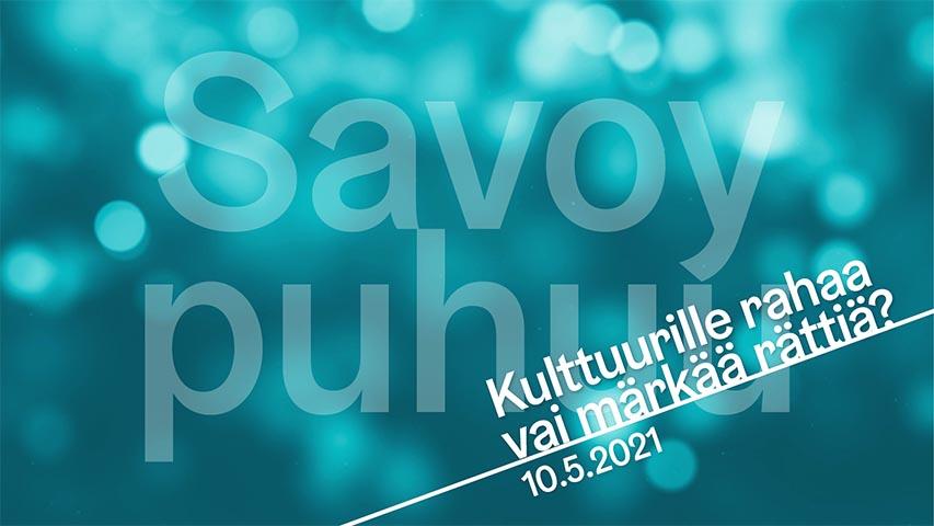 Savoy puhuu: Kulttuurille rahaa vai märkää rättiä?