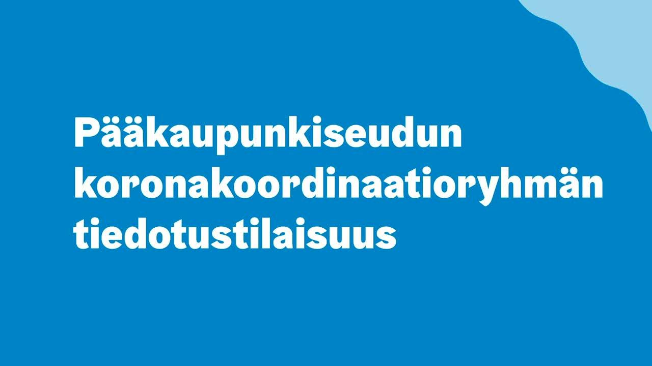 Pääkaupunkiseudun koronakoordinaatioryhmän tiedotustilaisuus 27.5.2021