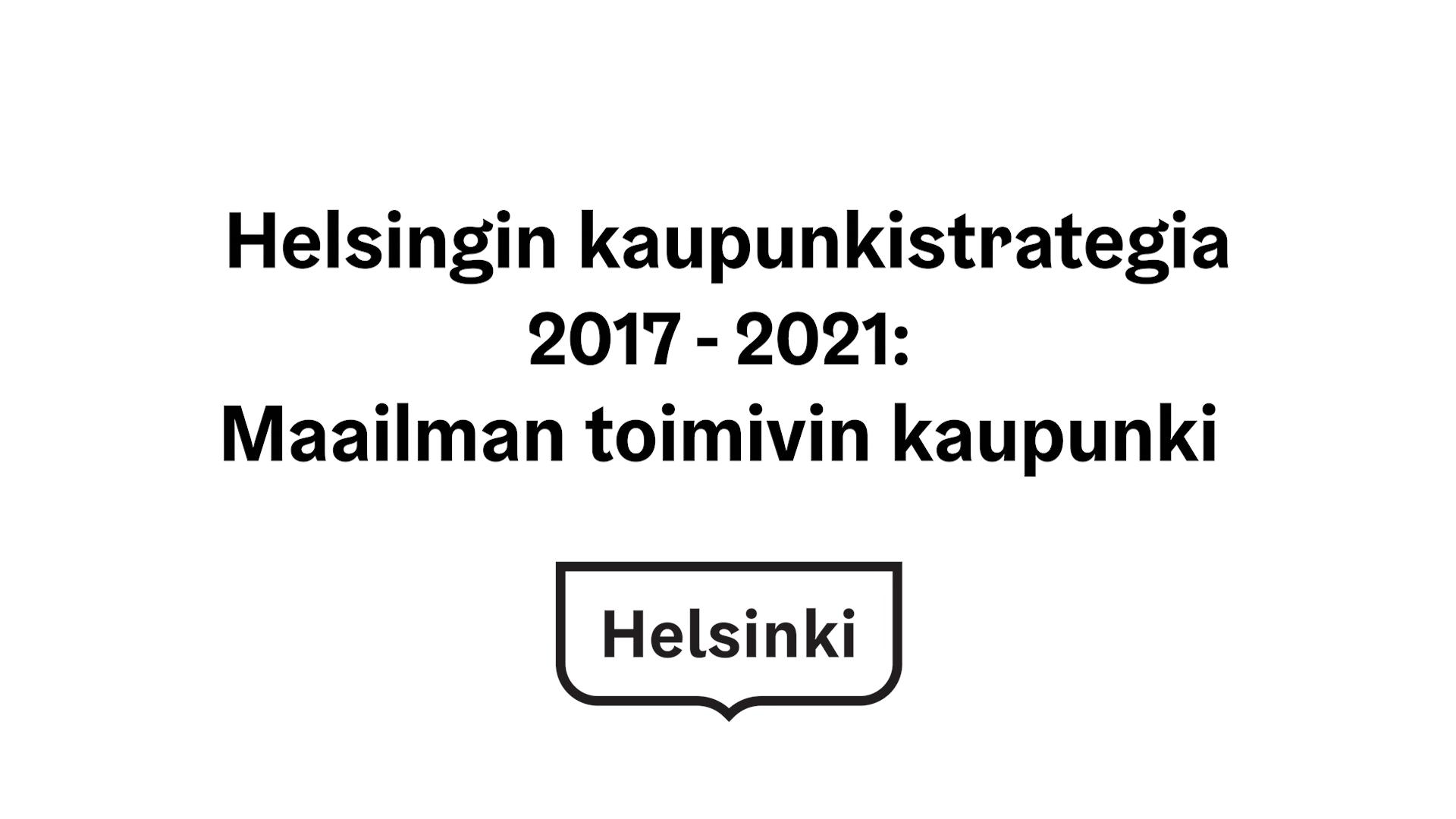 Kaupunkistrategia 2017-2021: Maailman toimivin kaupunki