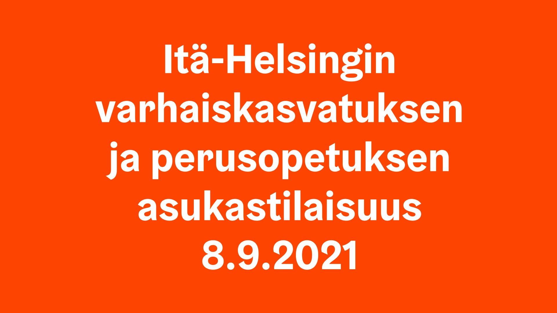 Itä-Helsingin varhaiskasvatuksen ja perusopetuksen asukastilaisuus 8.9.2021