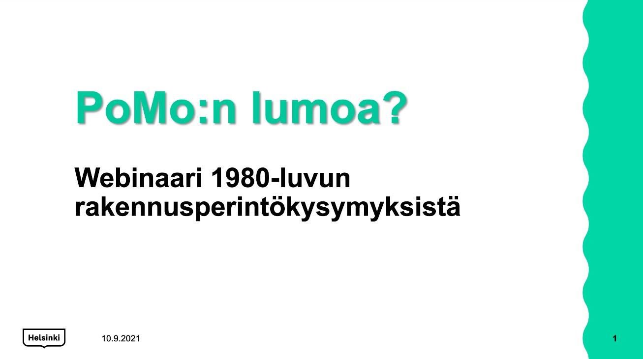 PoMon lumoa? - Webinaari 1980-luvun rakennusperintökysymyksistä 10.9.2021