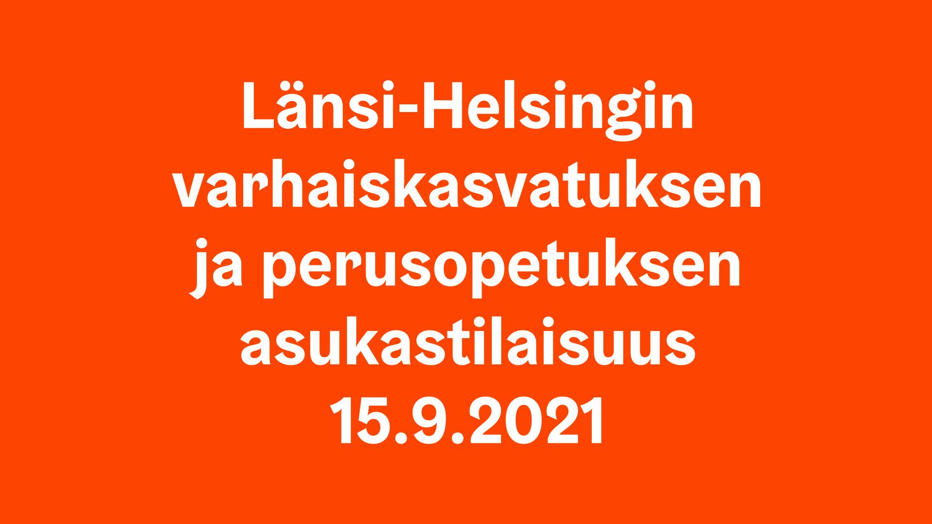 Länsi-Helsingin varhaiskasvatuksen ja perusopetuksen asukastilaisuus 15.9.2021