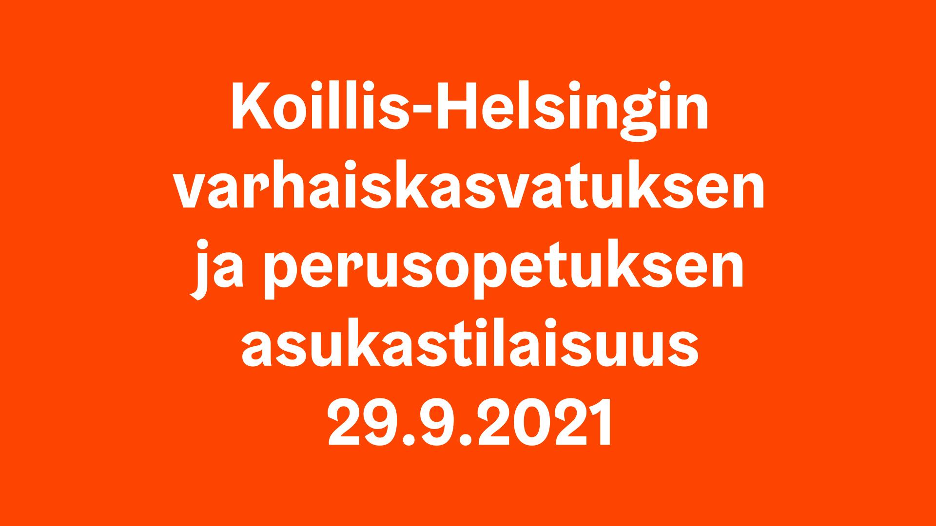 Koillis-Helsingin varhaiskasvatuksen ja perusopetuksen asukastilaisuus 29.9.2021