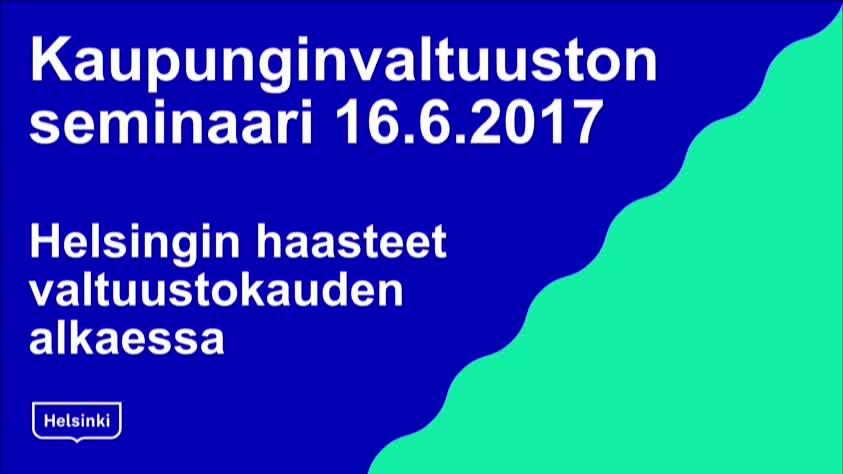 Kaupunginvaltuuston seminaari 16.6.2017 iltapäivä