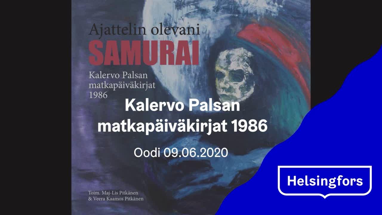 Ajattelin olevani samurai – Kalervo Palsan matkapäiväkirjat 1986
