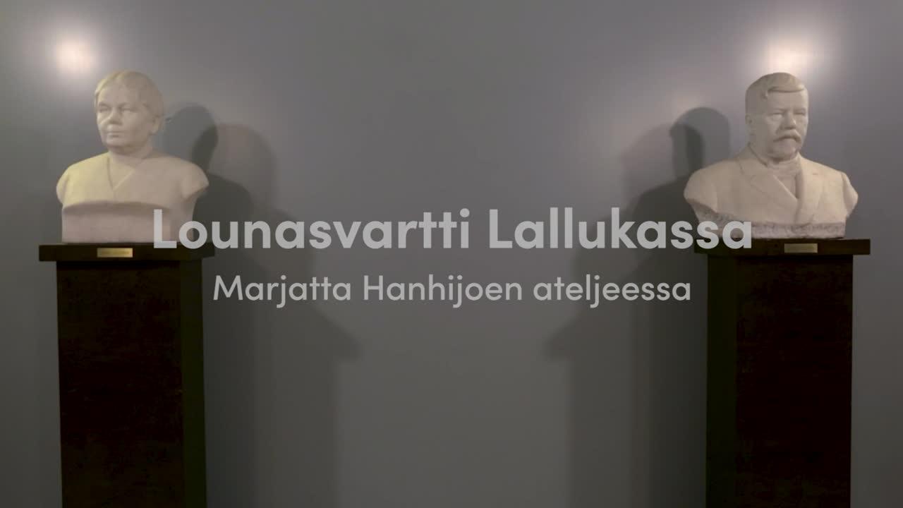 Lounasvartti Lallukassa - Marjatta Hanhijoen ateljeessa