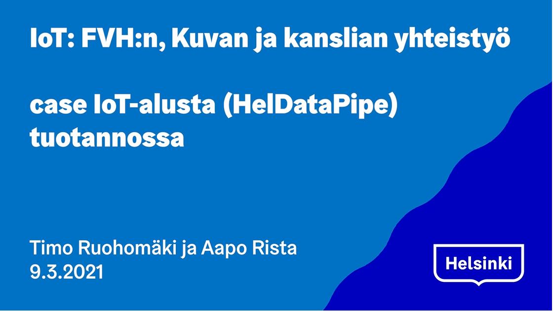 IoT ja HelsinkiData-putki 9.3.2021