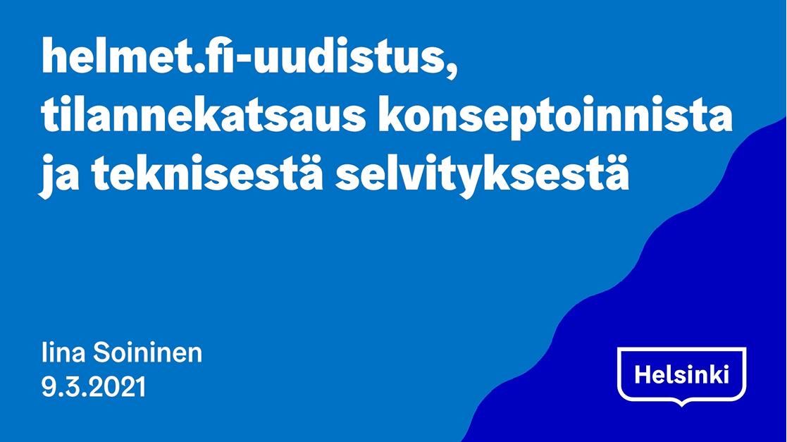 helmet.fi-verkkopalvelun kehitys ja tilanne 9.3.2021