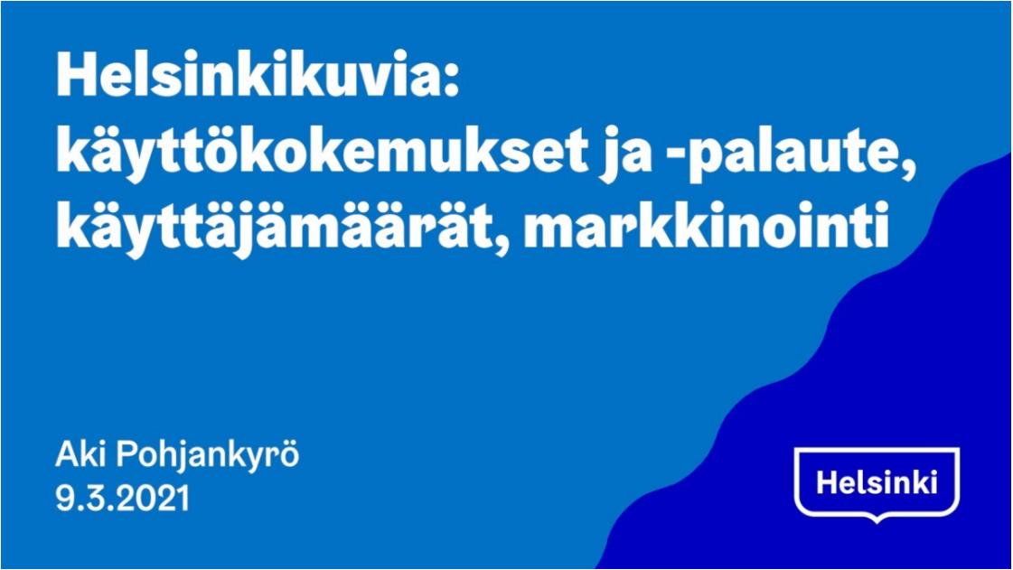 Uudistetun Helsinkikuvia.fi käyttökokemukset 9.3.2021