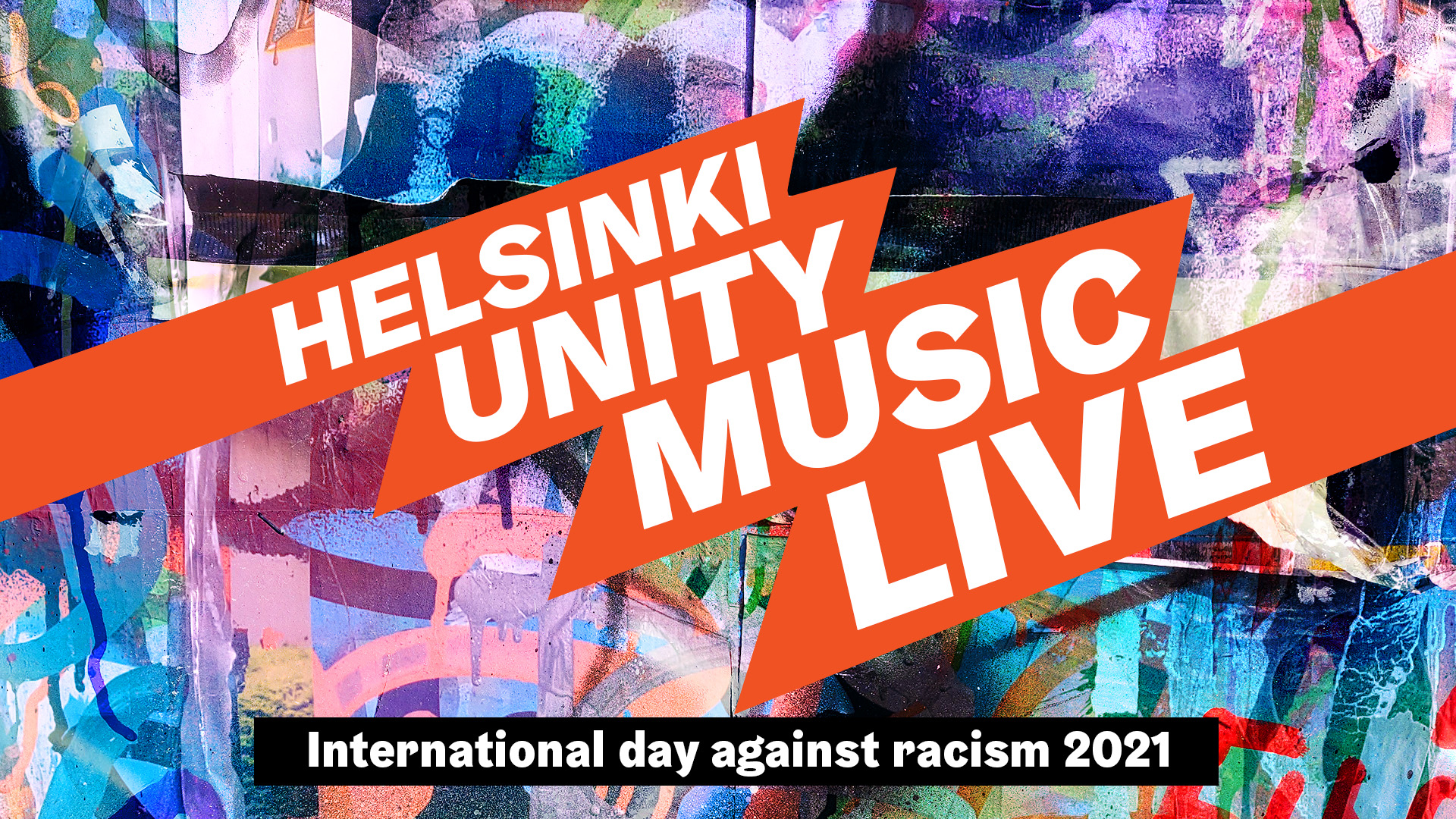 The International Day Against Racism: Talks against racism + Helsinki Unity Music - live